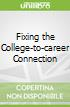 Fixing the College-to-career Connection