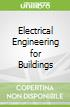 Electrical Engineering for Buildings