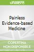 Painless Evidence-based Medicine libro str