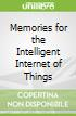 Memories for the Intelligent Internet of Things