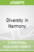 Diversity in Harmony