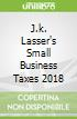J.k. Lasser's Small Business Taxes 2018