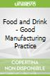 Food and Drink - Good Manufacturing Practice