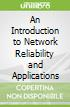 An Introduction to Network Reliability and Applications