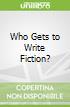 Who Gets to Write Fiction?