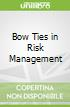 Bow Ties in Risk Management
