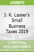 J. K. Lasser's Small Business Taxes 2019