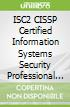 ISC2 CISSP Certified Information Systems Security Professional Official Study Guide 8th Ed. + ISC2 CISSP Certified Information Systems Security Professional Official Practice Tests Kit