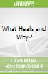 What Heals and Why?