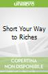 Short Your Way to Riches