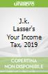 J.k. Lasser's Your Income Tax, 2019