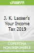J. K. Lasser's Your Income Tax 2019
