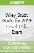 Wiley Study Guide for 2019 Level I Cfa Exam