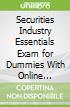 Securities Industry Essentials Exam for Dummies With Online Practice