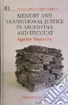 Memory and Transitional Justice in Argentina and Uruguay