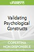 Validating Psychological Constructs