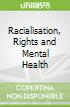Racialisation, Rights and Mental Health