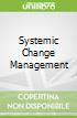 Systemic Change Management libro str