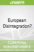 European Disintegration?