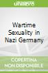 Wartime Sexuality in Nazi Germany