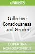Collective Consciousness and Gender