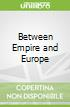 Between Empire and Europe