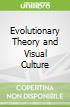Evolutionary Theory and Visual Culture