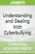Understanding and Dealing With Cyberbullying