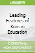Leading Features of Korean Education