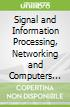 Signal and Information Processing, Networking and Computers 2016