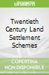 Twentieth Century Land Settlement Schemes