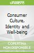 Consumer Culture, Identity and Well-being