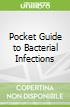 Pocket Guide to Bacterial Infections