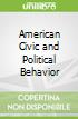 American Civic and Political Behavior