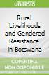 Rural Livelihoods and Gendered Resistance in Botswana