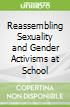 Reassembling Sexuality and Gender Activisms at School