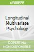 Longitudinal Multivariate Psychology
