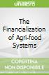 The Financialization of Agri-food Systems