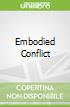 Embodied Conflict
