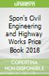 Spon's Civil Engineering and Highway Works Price Book 2018