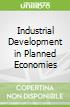 Industrial Development in Planned Economies