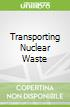 Transporting Nuclear Waste