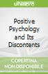 Positive Psychology and Its Discontents