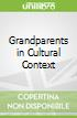 Grandparents in Cultural Context