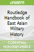 Routledge Handbook of East Asian Military History