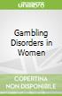 Gambling Disorders in Women