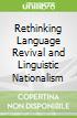 Rethinking Language Revival and Linguistic Nationalism