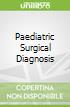 Paediatric Surgical Diagnosis