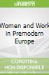 Women and Work in Premodern Europe