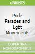 Pride Parades and Lgbt Movements